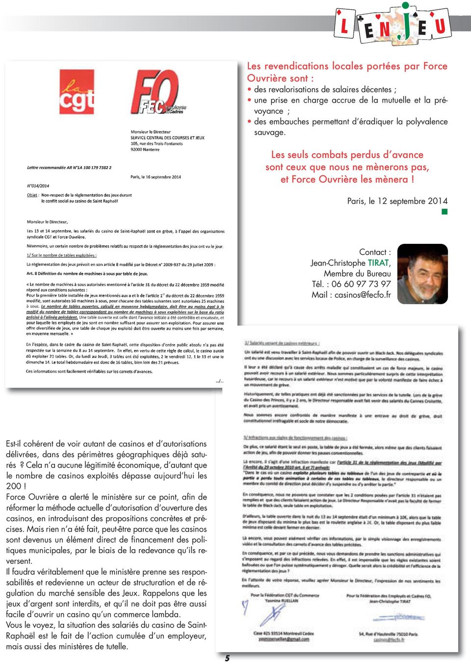 Paris, le 12 septembre 2014 n Contact : Jean-Christophe TIRAT, Membre du Bureau Tél. : 06 60 97 73 97 Mail : casinos@fecfo.
