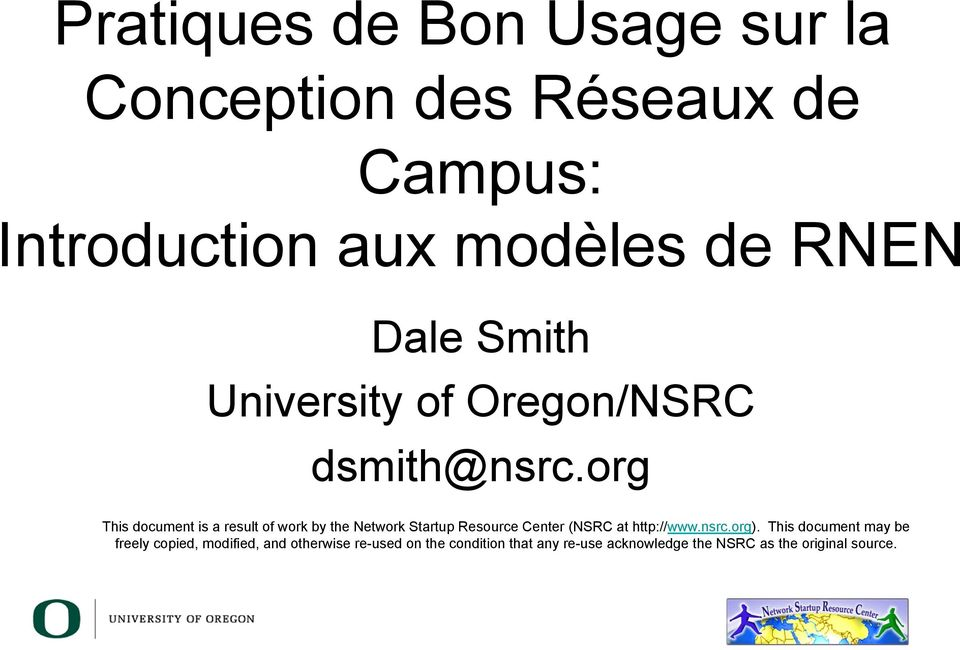 org This document is a result of work by the Network Startup Resource Center (NSRC at http://www.