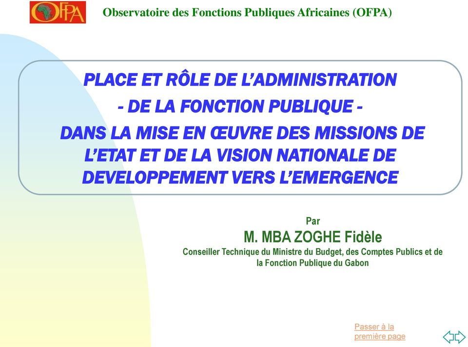 ETAT ET DE LA VISION NATIONALE DE DEVELOPPEMENT VERS L EMERGENCE Par M.