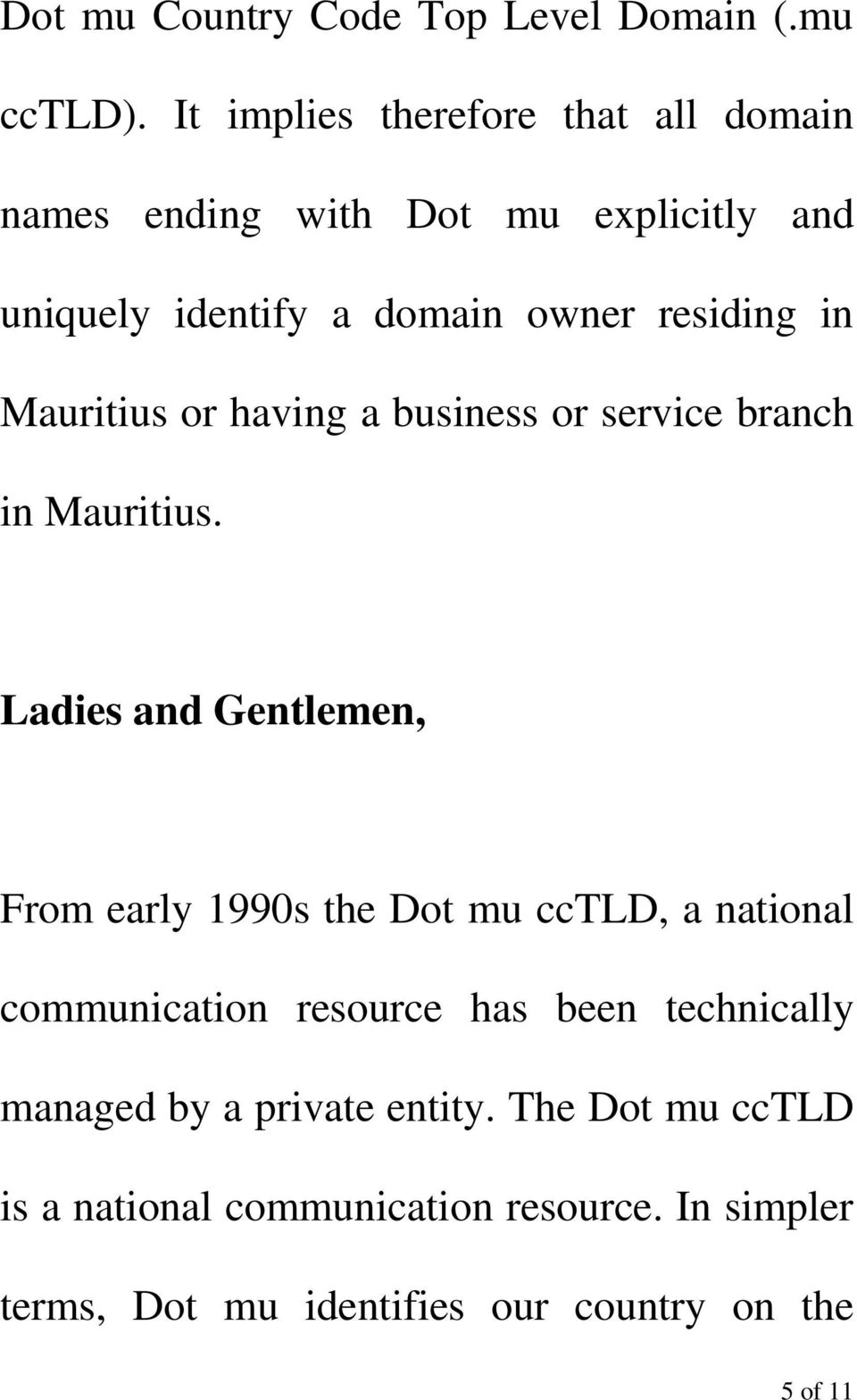 Mauritius or having a business or service branch in Mauritius.