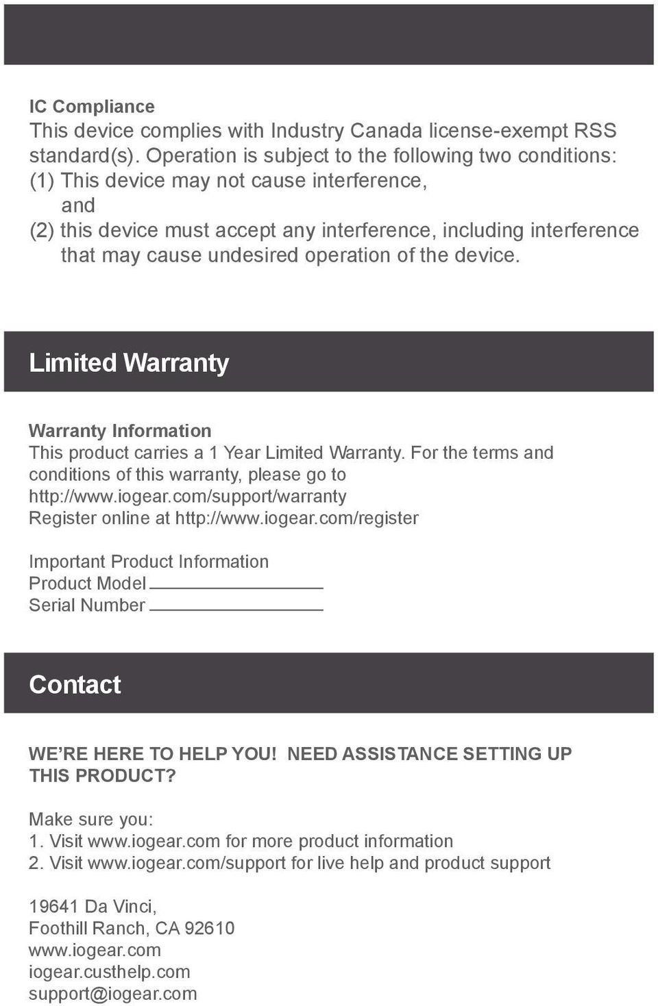operation of the device. Limited Warranty Warranty Information This product carries a 1 Year Limited Warranty. For the terms and conditions of this warranty, please go to http://www.iogear.