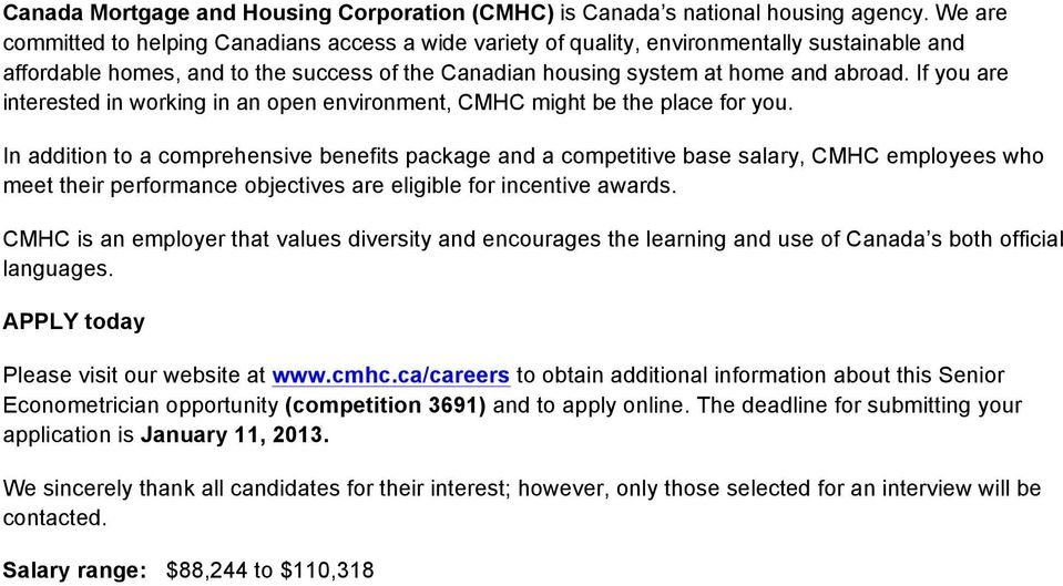 If you are interested in working in an open environment, CMHC might be the place for you.