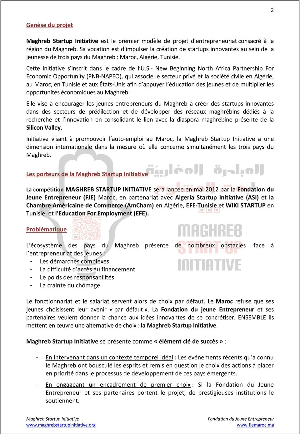 Beginning North Africa Partnership For Economic Opportunity (PNB-NAPEO), qui associe le secteur privé et la société civile en Algérie, au Maroc, en Tunisie et aux États-Unis afin d appuyer l