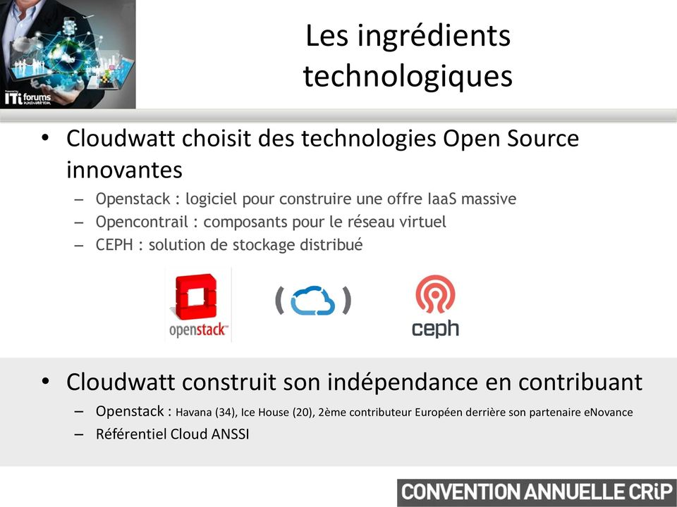 : solution de stockage distribué Cloudwatt construit son indépendance en contribuant Openstack :