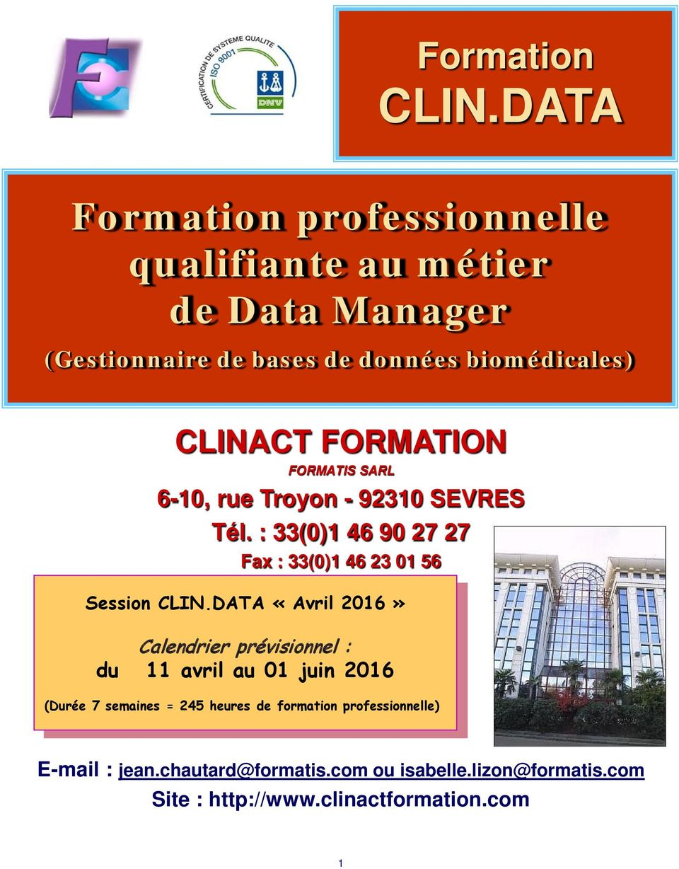 FORMATION FORMATIS SARL 6-10, rue Troyon - 92310 SEVRES Tél. : 33(0)1 46 90 27 27 Fax : 33(0)1 46 23 01 56 Session CLIN.