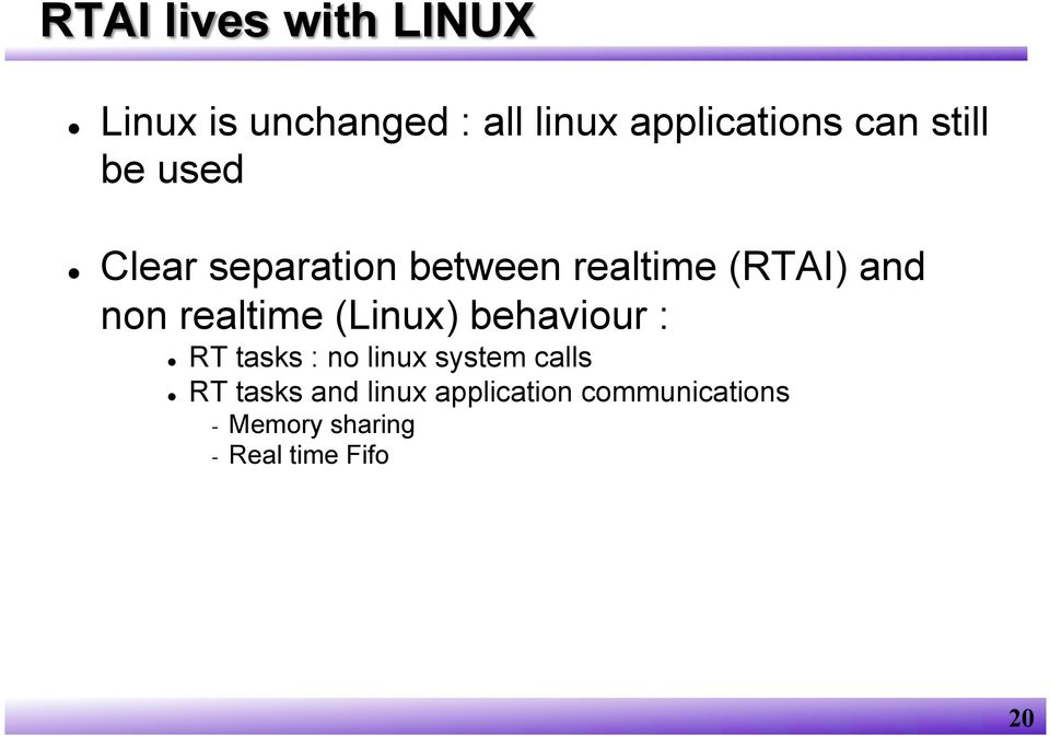 realtime (Linux) behaviour : RT tasks : no linux system calls RT