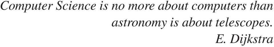 than astronomy is