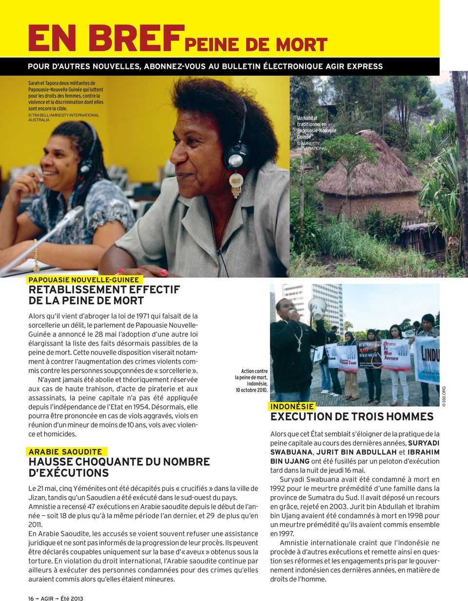 TIM BELL/AMNESTY INTERNATIONAL AUSTRALIA Un habitat traditionnel en Papouasie-Nouvelle Guinée AMNESTY INTERNATIONAL PAPOUASIE NOUVELLE-GUINEE RETABLISSEMENT EFFECTIF DE LA PEINE DE MORT Alors qu il