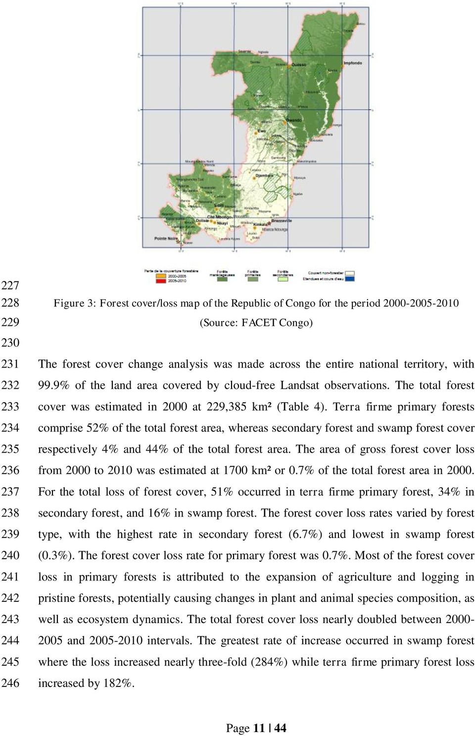 The total forest cover was estimated in 2000 at 229,385 km² (Table 4).
