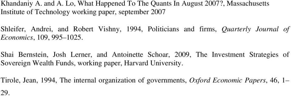 Politicians and firms, Quarterly Journal of Economics, 109, 995 1025.