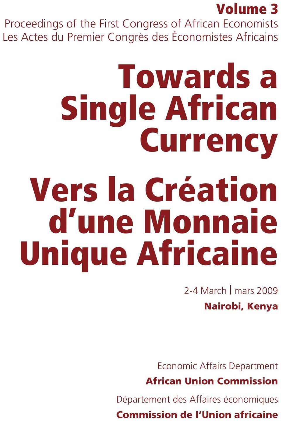 une Monnaie Unique Africaine 2-4 March mars 29 Nairobi, Kenya Economic Affairs