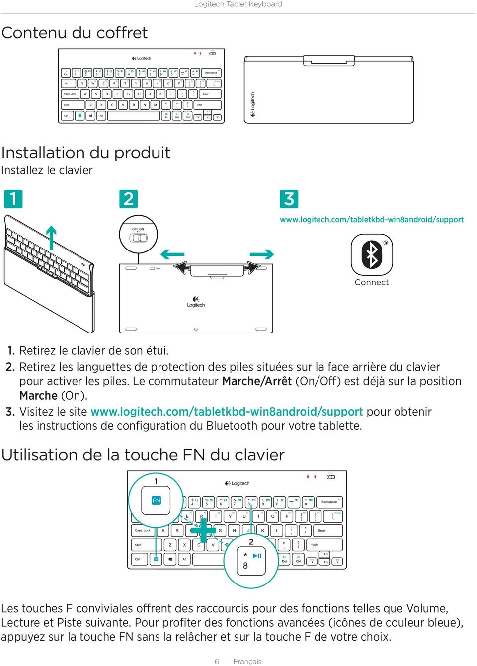 com/tabletkbd-win8android/support pour obtenir les instructions de configuration du Bluetooth pour votre tablette.