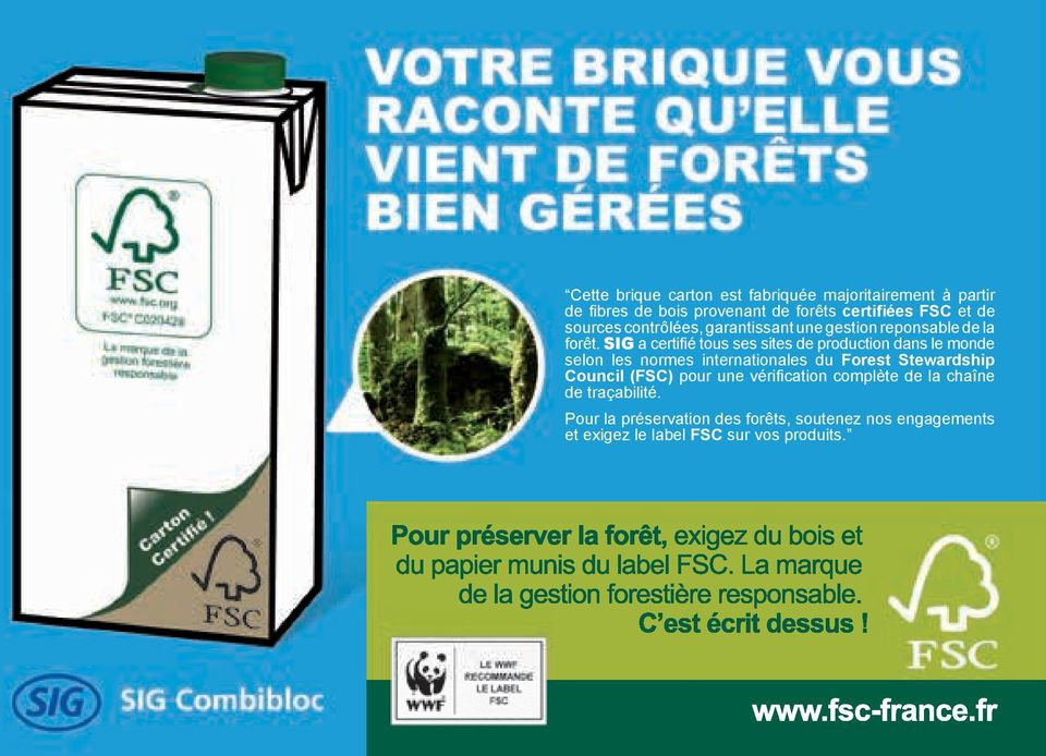 SIG a certifié tous ses sites de production dans le monde selon les normes internationales du Forest Stewardship