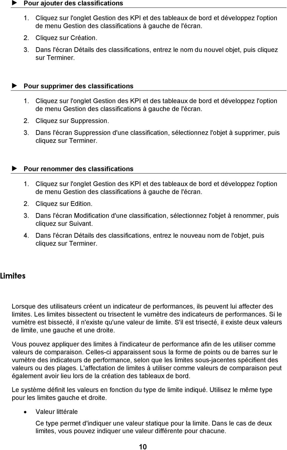 Cliquez sur l'onglet Gestion des KPI et des tableaux de bord et développez l'option de menu Gestion des classifications à gauche de l'écran. 2. Cliquez sur Suppression. 3.