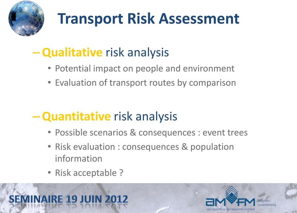 Quantitative risk analysis Possible scenarios & consequences : event