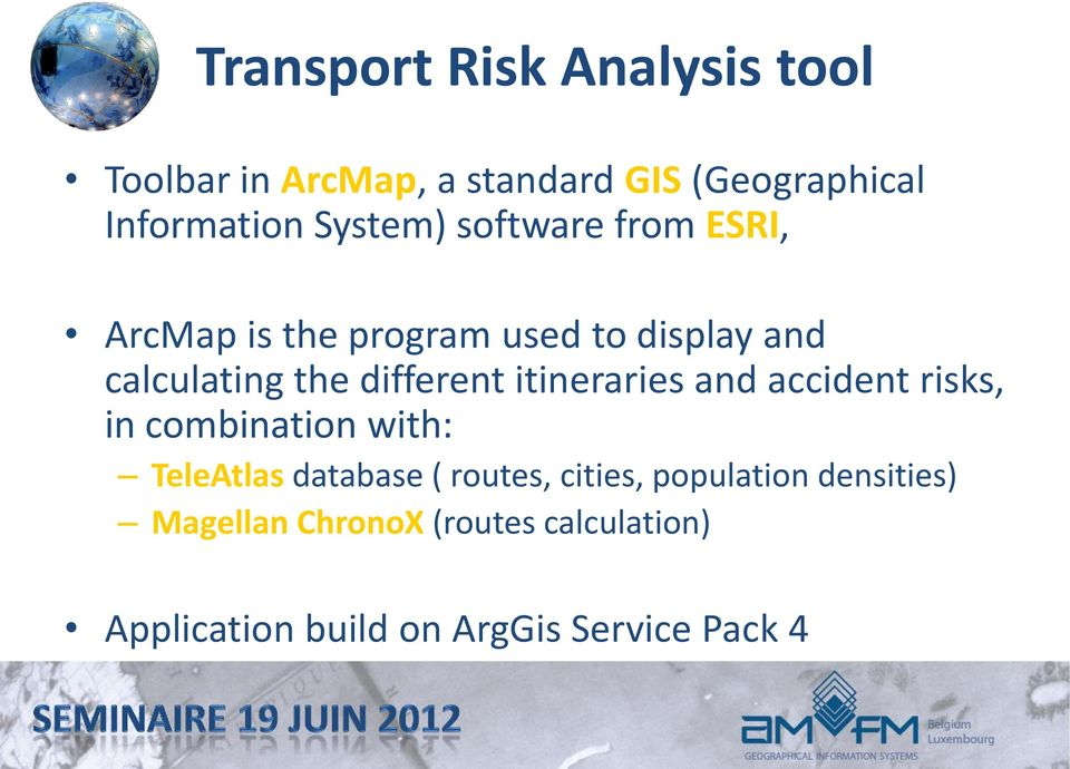 different itineraries and accident risks, in combination with: TeleAtlas database ( routes,