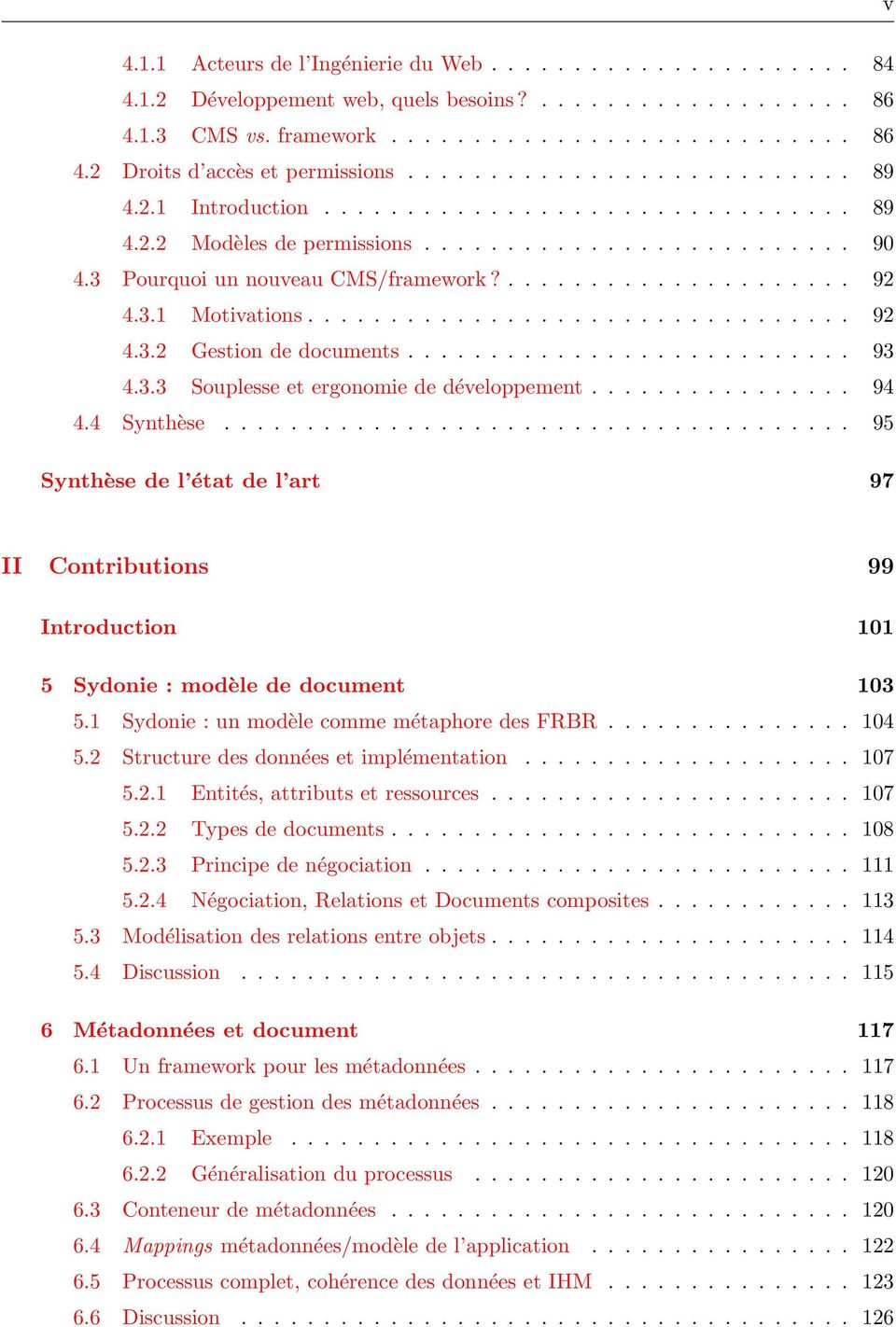 3.1 Motivations................................. 92 4.3.2 Gestion de documents........................... 93 4.3.3 Souplesse et ergonomie de développement................ 94 4.4 Synthèse.