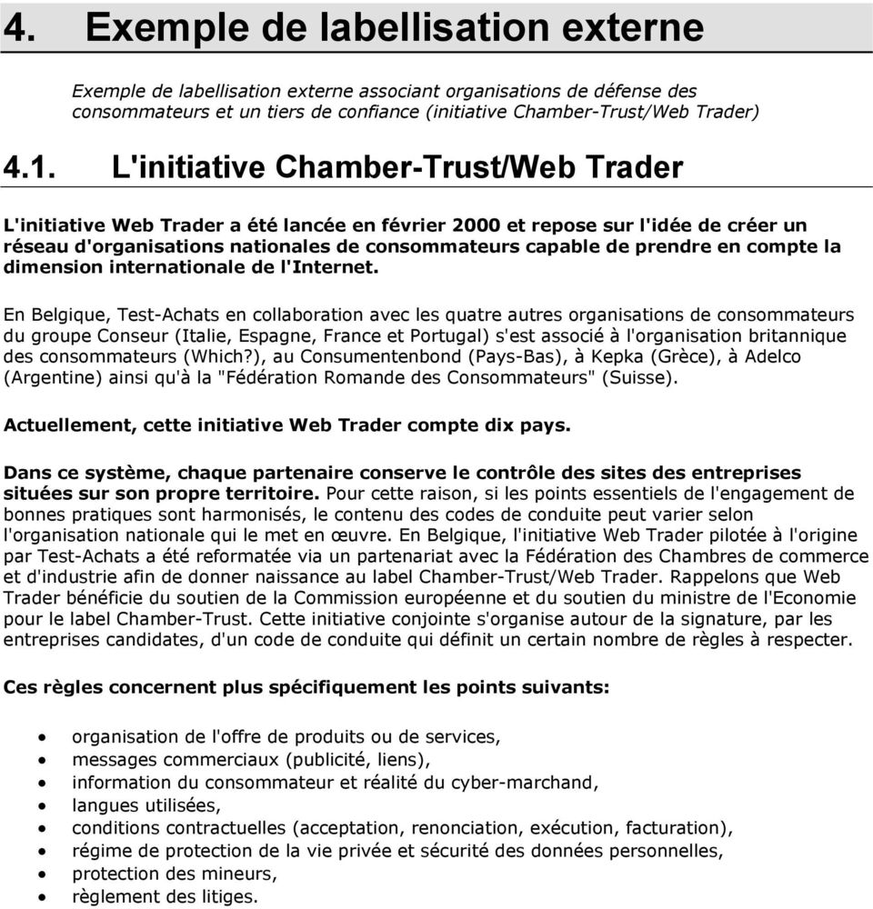 compte la dimension internationale de l'internet.