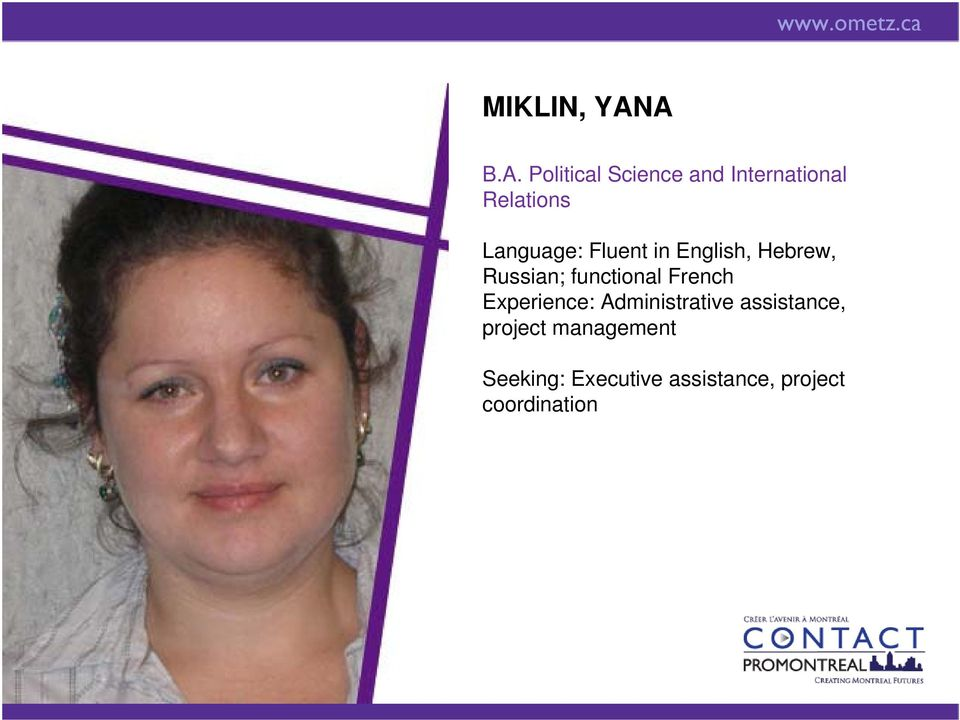 Language: Fluent in English, Hebrew, Russian; functional