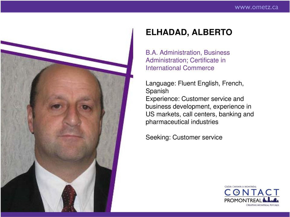 Experience: Customer service and business development, experience in US