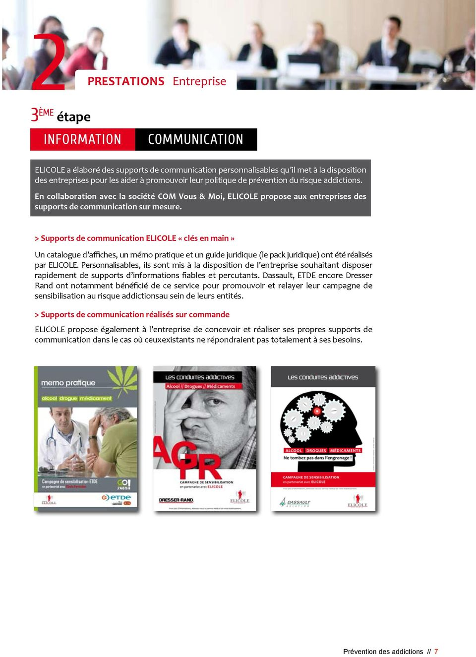 > Supports de communication ELICOLE «clés en main» Un catalogue d affiches, un mémo pratique et un guide juridique (le pack juridique) ont été réalisés par ELICOLE.