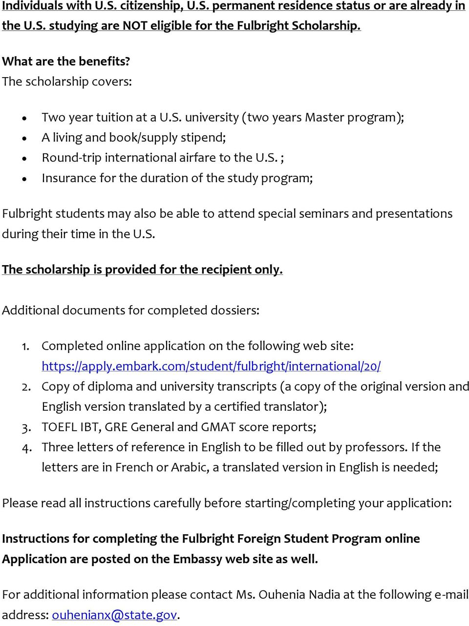 university (two years Master program); A living and book/supply stipend; Round-trip international airfare to the U.S.