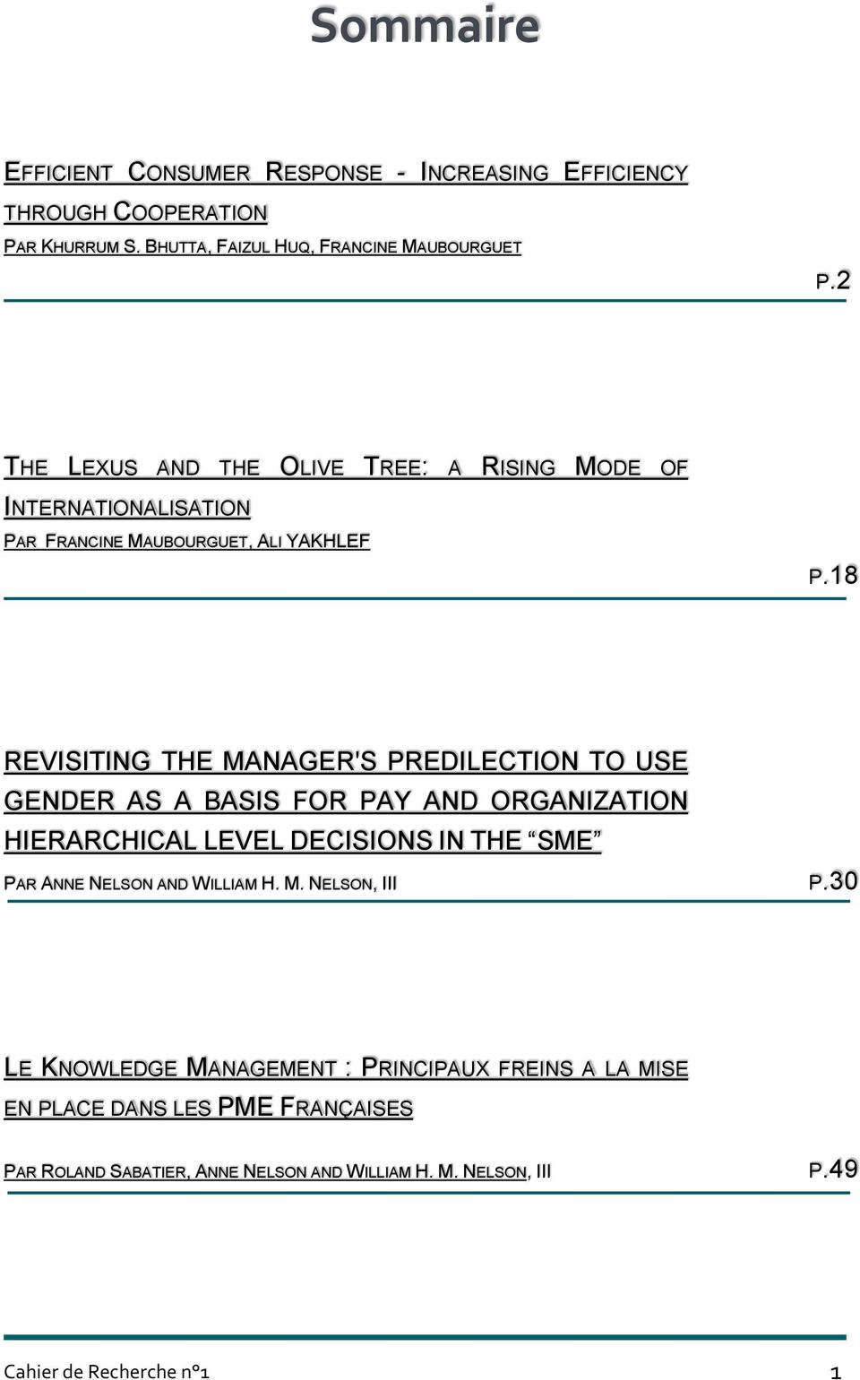 18 REVISITING THE MANAGER'S PREDILECTION TO USE GENDER AS A BASIS FOR PAY AND ORGANIZATION HIERARCHICAL LEVEL DECISIONS IN THE SME PAR ANNE NELSON AND