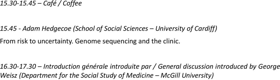 to uncertainty. Genome sequencing and the clinic. 16.30-17.