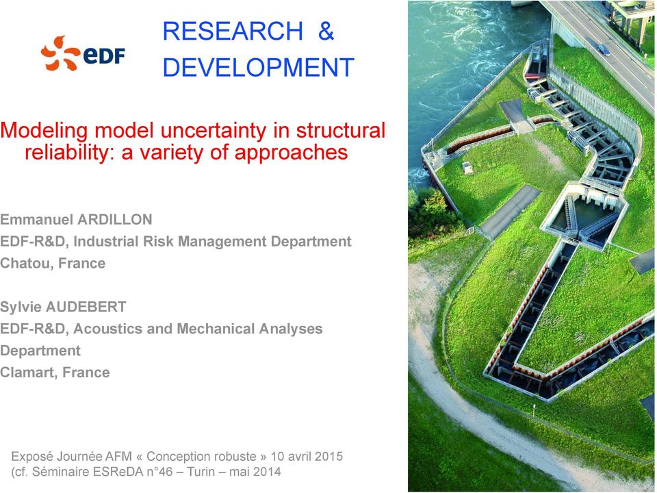 Sylvie AUDEBERT EDF-R&D, Acoustics and Mechanical Analyses Department Clamart, France