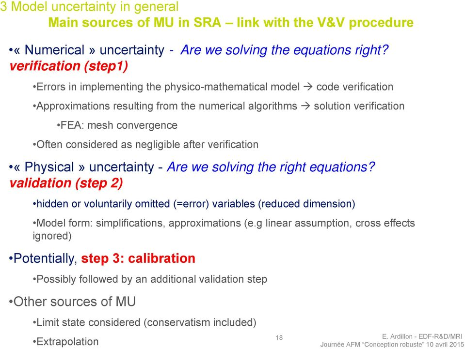considered as negligible after verification «Physical» uncertainty - Are we solving the right equations?