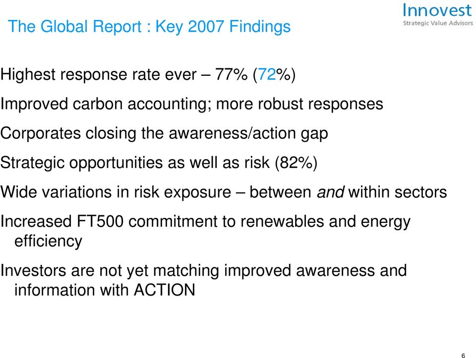 risk (82%) Wide variations in risk exposure between and within sectors Increased FT500 commitment to
