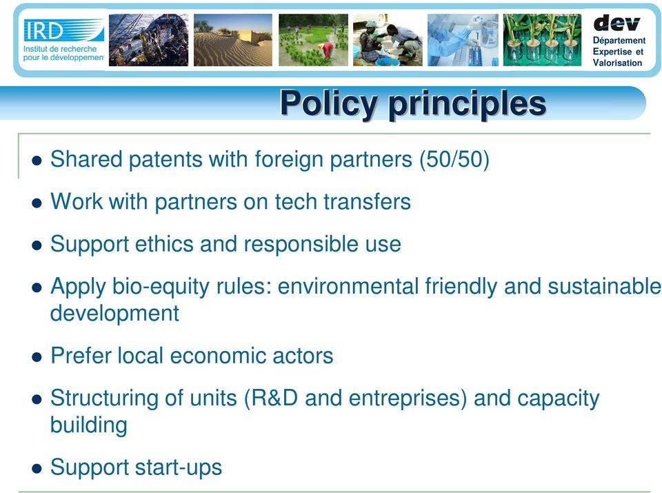 rules: environmental friendly and sustainable development Prefer local economic