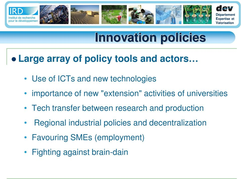 Tech transfer between research and production Regional industrial policies