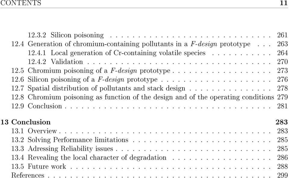 7 Spatial distribution of pollutants and stack design............... 278 12.8 Chromium poisoning as function of the design and of the operating conditions 279 12.9 Conclusion.