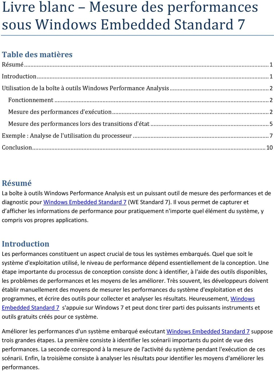 .. 10 Résumé La boîte à outils Windows Performance Analysis est un puissant outil de mesure des performances et de diagnostic pour Windows Embedded Standard 7 (WE Standard 7).