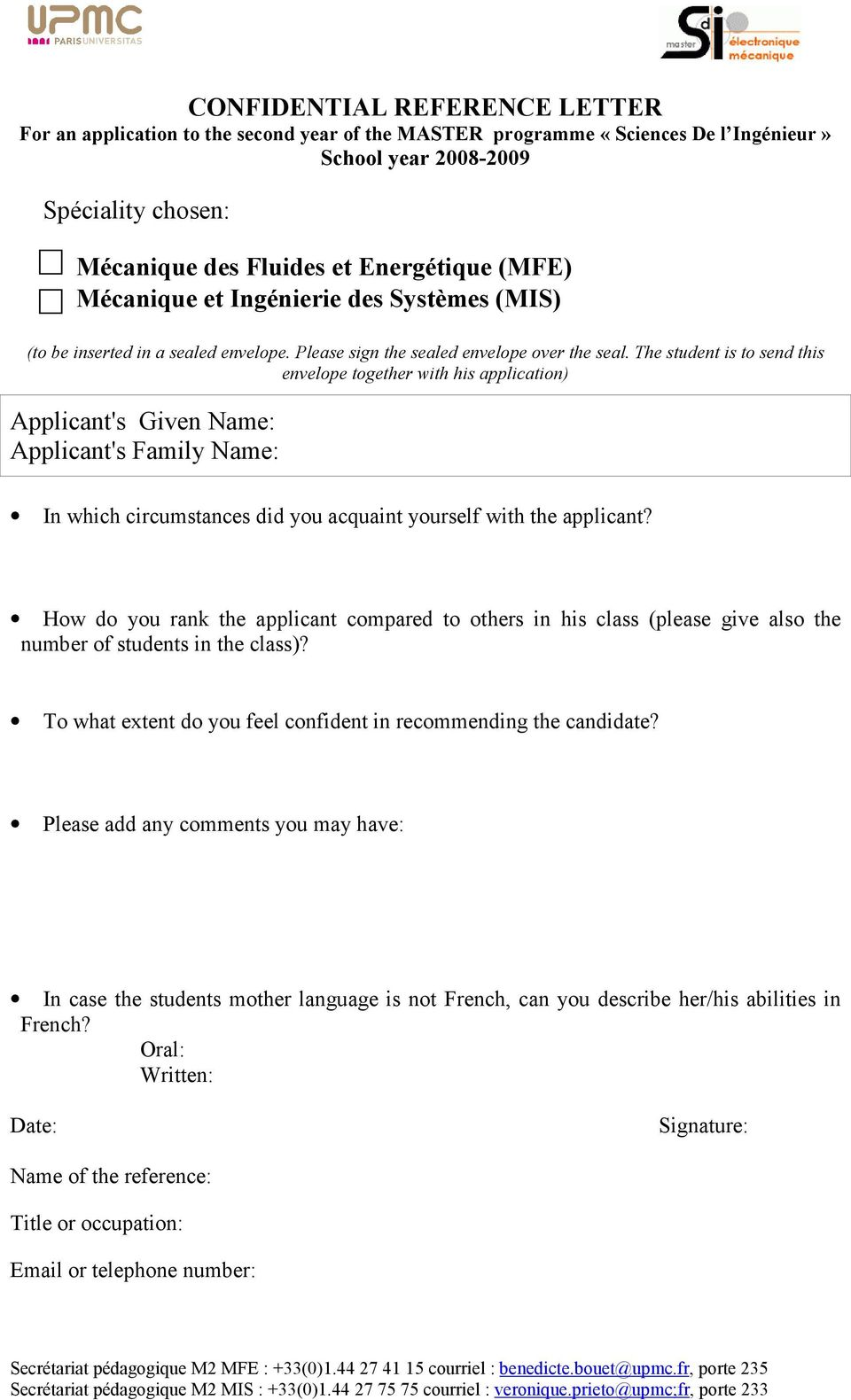 The student is to send this envelope together with his application) Applicant's Given Name: Applicant's Family Name: In which circumstances did you acquaint yourself with the applicant?