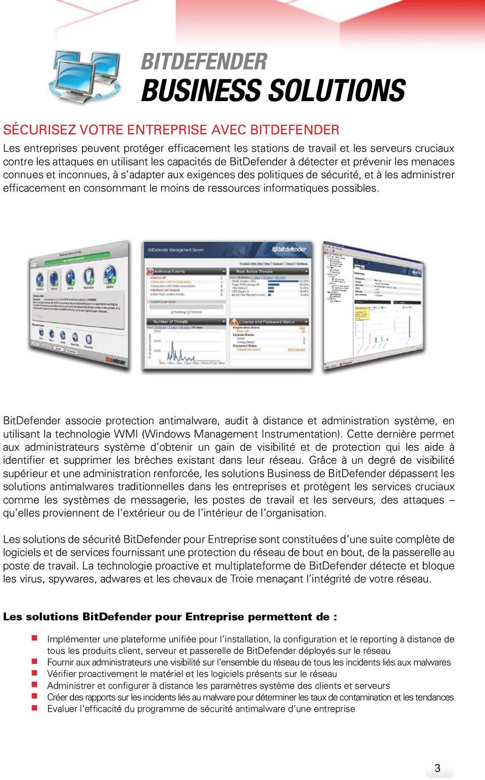 informatiques possibles. BitDefender associe protection antimalware, audit à distance et administration système, en utilisant la technologie wmi (windows management instrumentation).