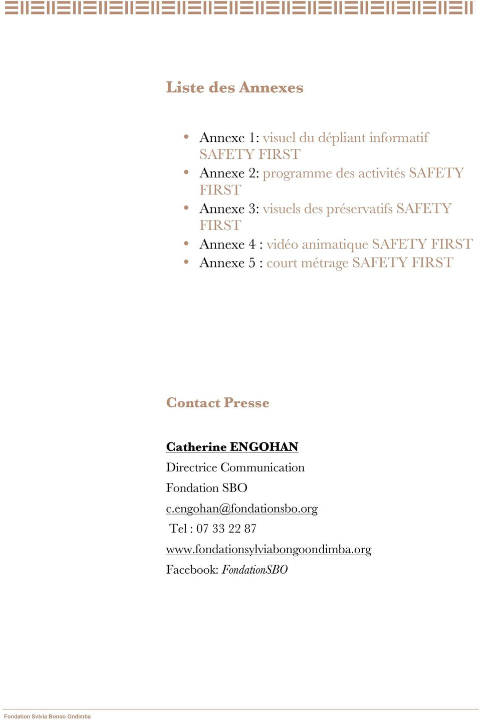 Annexe 5 : court métrage SAFETY FIRST Contact Presse Catherine ENGOHAN Directrice Communication