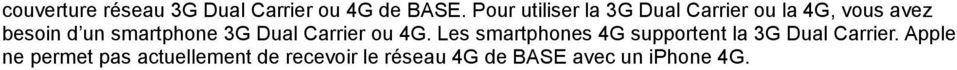 smartphone 3G Dual Carrier ou 4G.