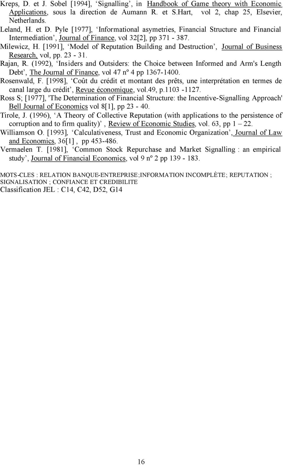 [99], Model of Reputation Building and Destruction, Journal of Business Research, vol, pp. 23-3. Rajan, R.