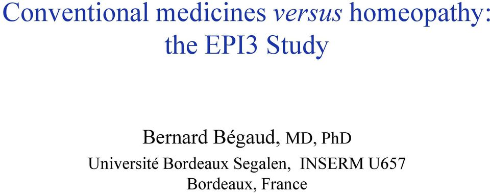Bégaud, MD, PhD Université