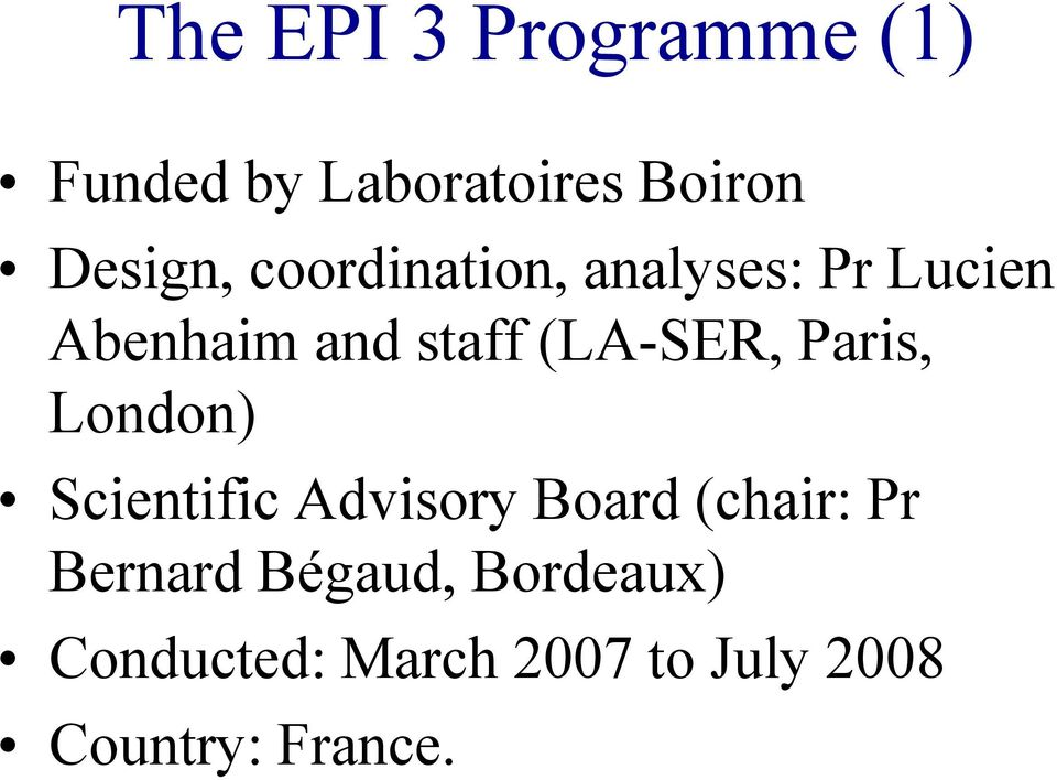 Paris, London) Scientific Advisory Board (chair: Pr Bernard