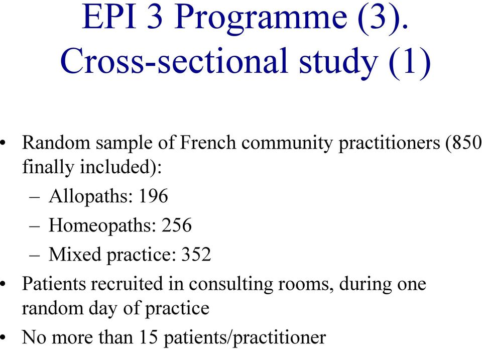 practitioners (850 finally included): Allopaths: 196 Homeopaths: 256