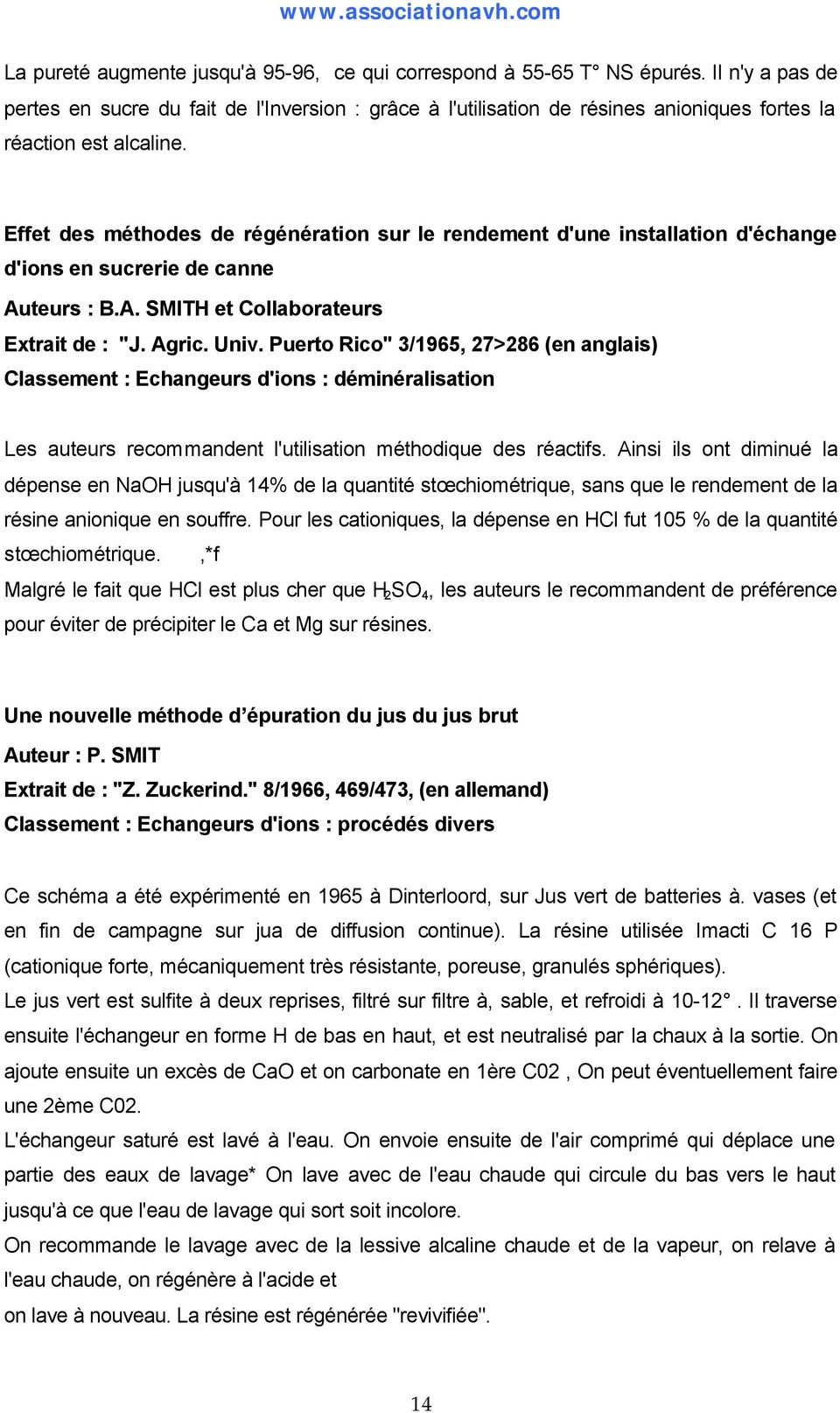 "Effet des méthodes de régénération sur le rendement d'une installation d'échange d'ions en sucrerie de canne Auteurs : B.A. SMITH et Collaborateurs Extrait de : ""J. Agric. Univ."