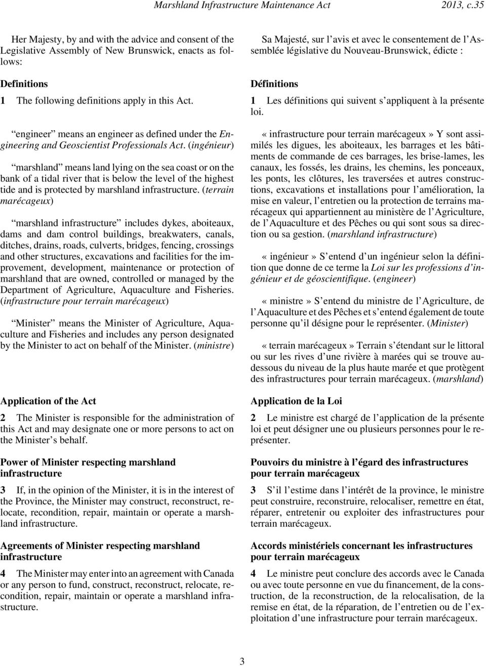 Nouveau-Brunswick, édicte : Definitions Définitions 1 The following definitions apply in this Act. 1 Les définitions qui suivent s appliquent à la présente loi.