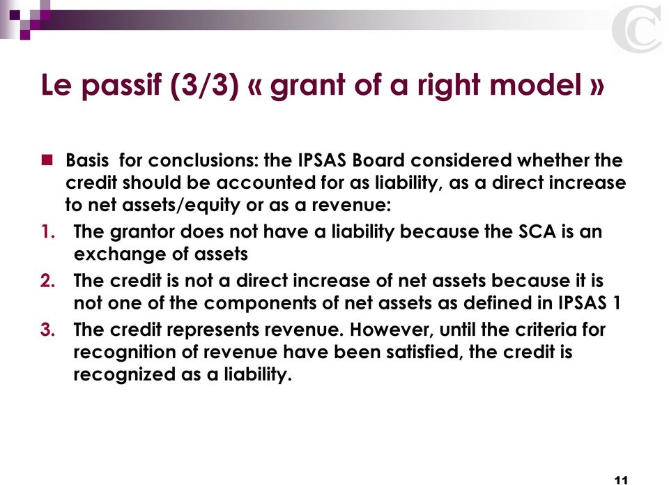 The grantor does not have a liability because the SCA is an exchange of assets 2.