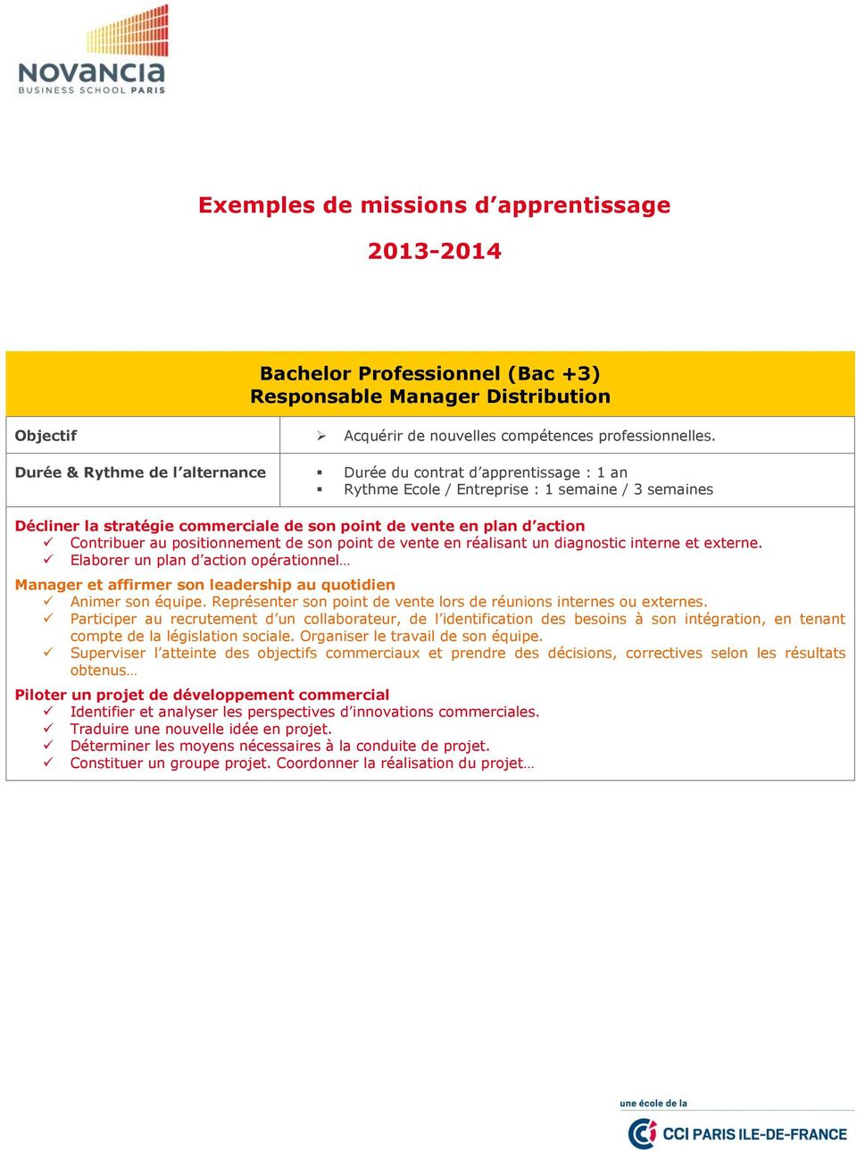 diagnostic interne et externe. Elaborer un plan d action opérationnel Manager et affirmer son leadership au quotidien Animer son équipe.
