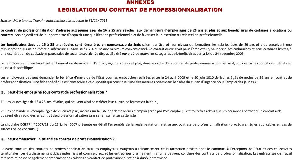 Son objectif est de leur permettre d acquérir une qualification professionnelle et de favoriser leur insertion ou réinsertion professionnelle.