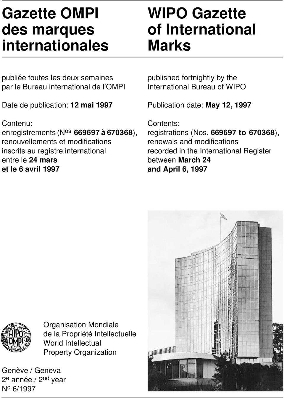 by the International Bureau of WIPO Publication date: May 12, 1997 Contents: registrations (Nos.