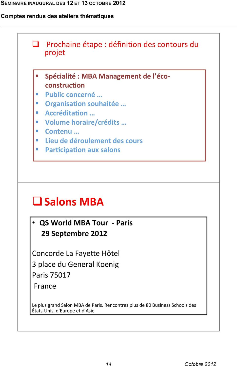 Par9cipa9on)aux)salons)) Salons'MBA' QS'World'MBA'Tour''1'Paris' '''''29'Septembre'2012' ' ConcordeLaFaye-eHôtel